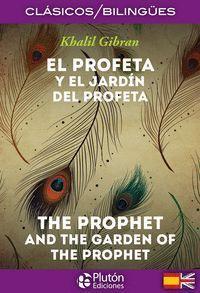 EL PROFETA Y EL JARDÍN DEL PROFETA / THE PROPHET AND THE GARDEN OF THE PROPHET