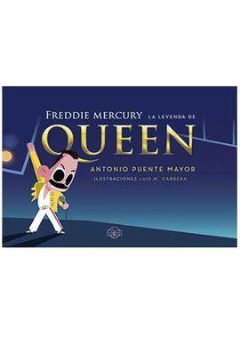 FREDDIE MERCURY. LA LEYENDA DE QUEEN