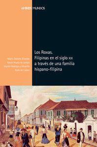 LOS ROXAS. FILIPINAS EN EL SIGLO XIX A TRAVÉS DE UNA FAMILIA HISPANO-FILIPINA