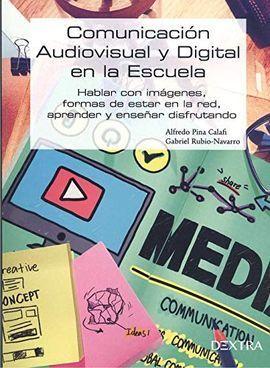 COMUNICACIÓN AUDIOVISUAL Y DIGITAL EN LA ESCUELA