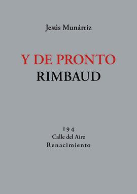 Y DE PRONTO RIMBAUD