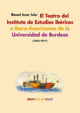 EL TEATRO DEL INSTITUTO DE ESTUDIOS IBERICOS E IBERO-AMERICANOS D