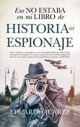 ESO NO ESTABA EN MI LIBRO DE...HISTORIA DEL ESPIONAJE