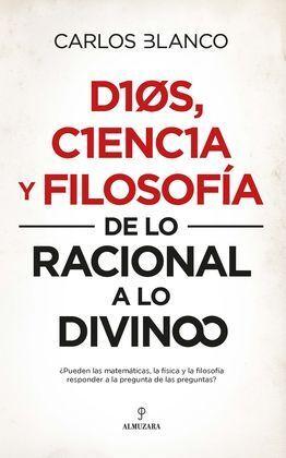 DIOS, CIENCIA Y FILOSOFÍA