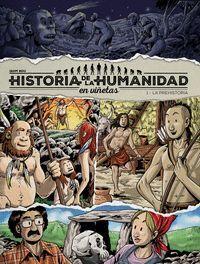 HISTORIA HUMANIDAD EN VIÑETAS 1 PREHISTORIA