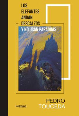 LOS ELEFANTES ANDAN DESCALZOS Y NO USAN PARAGUAS
