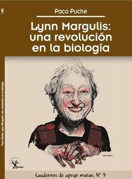 LYNN MARGULIS: UNA REVOLUCIÓN EN LA BIOLOGÍA