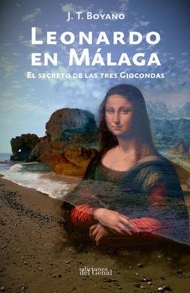 LEONARDO EN MÁLAGA. EL SECRETO DE LAS TRES GIOCONDAS