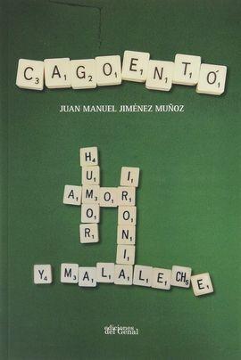 CAGOENTÓ. TRATADO DE HUMOR, AMOR, IRONÍA Y MALA LECHE