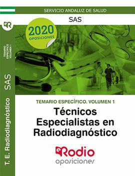 TEMARIO ESPECÍFICO VOLUMEN 1. TÉCNICOS ESPECIALISTAS EN RADIODIAGNÓSTICO DEL SAS