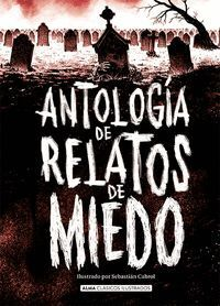 ANTOLOGIA DE RELATOS DE MIEDO (EDICION REVISADA 2021)