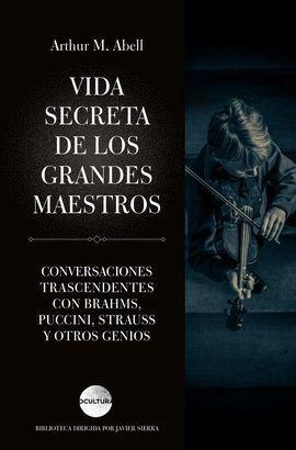 VIDA SECRETA DE LOS GRANDES MAESTROS