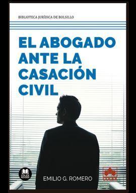 EL ABOGADO ANTE LA CASACIÓN CIVIL