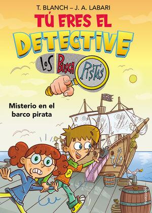 TÚ ERES EL DETECTIVE CON LOS BUSCAPISTAS 2. MISTERIO EN EL BARCO PIRATA