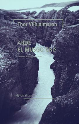 ARDE EL MUSGO GRIS