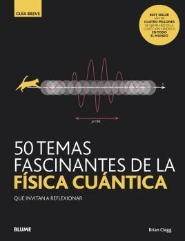 GB. 50 TEMAS FASCINANTES DE LA FISICA CUANTICA