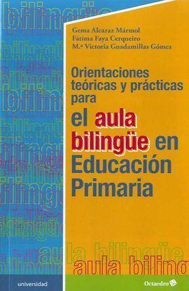 ORIENTACIONES TEÓRICAS Y PRÁCTICAS PARA EL AULA BILINGÜE EN EDUCA