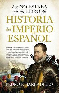ESO NO ESTABA...HISTORIA DEL IMPERIO ESPAÑOL