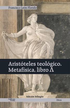 ARISTÓTELES TEOLÓGICO. METAFÍSICA, LIBRO