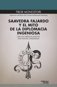 SAAVEDRA FAJARDO Y EL MITO DE LA DIPLOMACIA INGENIOSA