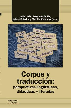 CORPUS Y TRADUCCIÓN: PERSPECTIVAS LINGÜÍSTICAS, DIDÁCTICAS Y LITERARIAS
