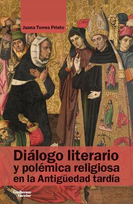DIÁLOGO LITERARIO Y POLÉMICA RELIGIOSA EN LA ANTIGÜEDAD TARDÍA