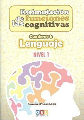 ESTIMULACIÓN DE LAS FUNCIONES COGNITIVAS, NIVEL 1 : CUADERNO 1