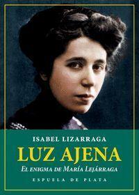 LUZ AJENA. EL ENIGMA DE MARIA LEJARRAGA