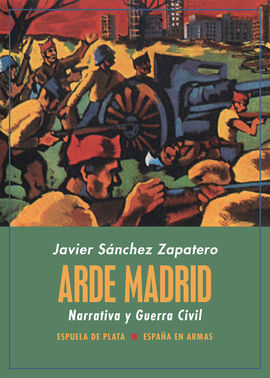ARDE MADRID. NARRATIVA Y GUERRA CIVIL