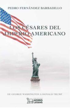 LOS CESARES DEL IMPERIO AMERICANO