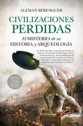 CIVILIZACIONES PERDIDAS (LEB). EL MISTERIO DE SU HISTORIA Y ARQUEOLOGÍA