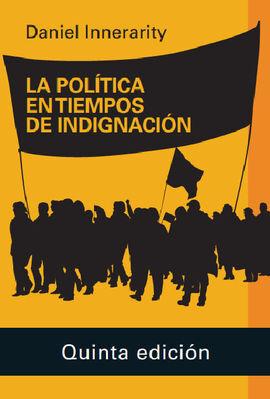 LA POLITICA EN TIEMPOS DE INDIGNACION- 2020