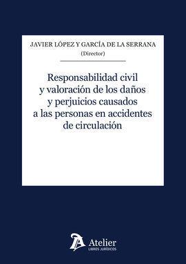 RESPONSABILIDAD CIVIL Y VALORACION DE LOS DAÑOS PERJUICIOS
