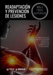 READAPTACIÓN Y PREVENCIÓN DE LESIONES. VOLUMEN I. EL TREN SUPERIOR