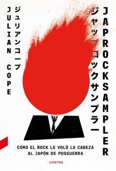 JAPROCKSAMPLER: COMO EL ROCK LE VOLO LA CABEZA AL JAPON DE POSGUE