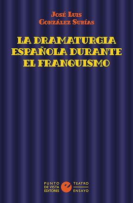 LA DRAMATURGIA ESPAÑOLA DURANTE EL FRANQUISMO