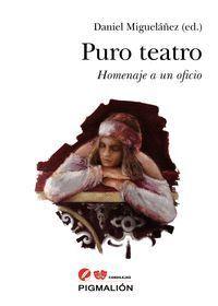 PURO TEATRO. HOMENAJE A UN OFICIO