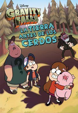 GRAVITY FALLS. LA TIERRA ANTES DE LOS CERDOS. NARRATIVA