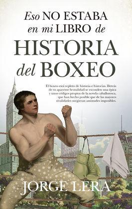 ESO NO ESTABA EN MI LIBRO DE HISTORIA DEL BOXEO