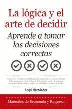LA LOGICA Y EL ARTE DE DECIDIR