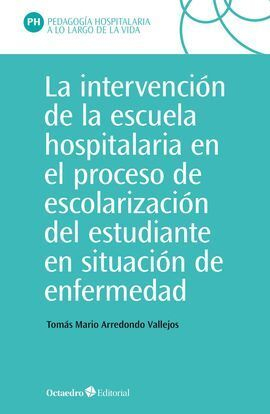 LA INTERVENCIÓN EN LA ESCUELA HOSPITALARIA EN EL PROCESO DE ESCOL