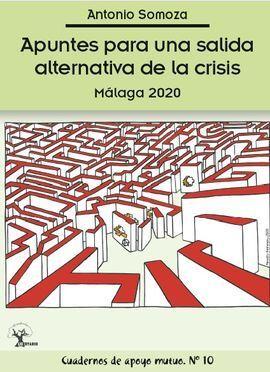 APUNTES PARA UNA SALIDA ALTERNATIVA DE LA CRISIS. MÁLAGA 2020