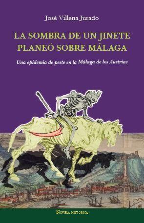 LA SOMBRA DE UN JINETE PLANEO SOBRE MALAGA