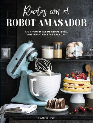 RECETAS CON EL ROBOT AMASADOR