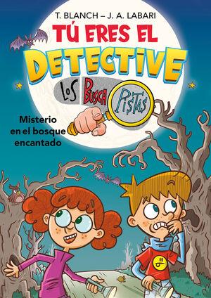 TÚ ERES EL DETECTIVE CON LOS BUSCAPISTAS 1. MISTERIO EN BOSQUE ENCANTADO