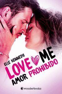 AMOR PROHIBIDO (SERIE LOVE ME 1)