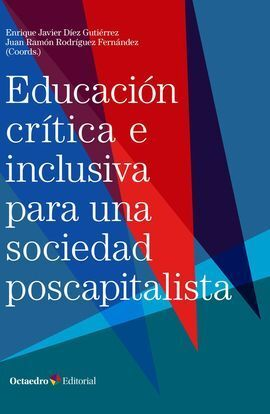 EDUCACIÓN CRÍTICA E INCLUSIVA EN UNA SOCIEDAD POSCAPITALISTA