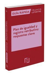 GUIA RAPIDA PLAN DE IGUALDAD Y REGISTRO RETRIBUTIVO: RESPUESTAS C