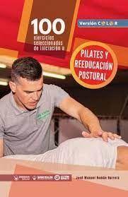 100 EJERCICIOS SELECCIONADOS DE INICIACION A PILATES Y REED