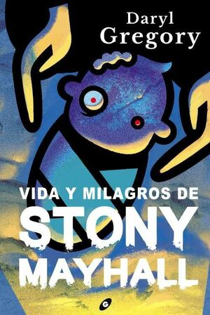 VIDA Y MILAGROS DE STONY MAYHALL